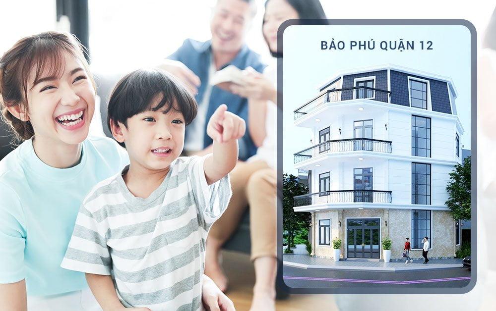 Bảo Phú Quận 12 - Căn nhà trong mơ